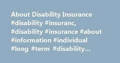 About Disability Insurance #disability #insuranc, #disability #insurance #about #information #individual #long #term #disability #insurance http://papua-new-guinea.nef2.com/about-disability-insurance-disability-insuranc-disability-insurance-about-information-individual-long-term-disability-insurance/  # About Disability Insurance Personal Disability Insurance Individual disability insurance is truly a basic concept. It is an insurance product designed to replace anywhere from 45-60% of your…