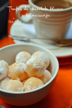 Tía Alia Recetas: Trufas de chocolate blanco a la naranja