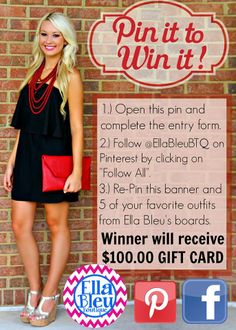 "PIN TO WIN ~ Win a $100 Gift Card from Ella Bleu Boutique by: 1.) Open this pin and complete the entry form. 2.) Follow @Ella Bleu Boutique on Pinterest by clicking ""Follow All"" 3.) RE-PIN 5 of your favorite fashions from Ella Bleu's boards. Be sure to check us out on Facebook to shop our store with FREE SHIPPING! www.Facebook.com/EllaBleuBoutique"