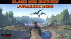 ARK Survival Evolved [Ep. 14]: CLOSE AIR SUPPORT, JURASSIC WING
