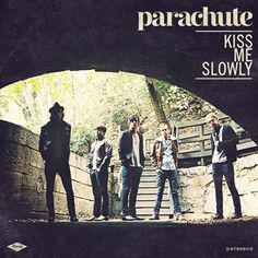 Kiss me slowly by Parachute (band)