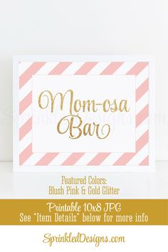 Mimosa Bar Party Sign - Blush Pink and Gold Glitter Baby or Bridal Shower Decorations - Birthday Party - Printable 8x10 Table Sign by SprinkledDesign on Etsy https://www.etsy.com/listing/490621249/mimosa-bar-party-sign-blush-pink-and