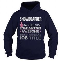 Awesome Snowboarder T Shirts, Hoodies. Check Price ==► https://www.sunfrog.com/Jobs/Awesome-Snowboarder-Shirt-Navy-Blue-Hoodie.html?41382