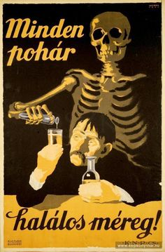 Inscription: Each glass – a dose of deathly poison! Vintage Advertisements, Vintage Ads, Vintage Posters, Retro Posters, Comic Pictures, Art Pictures, Dj Yoda, Budapest, Socialist Realism