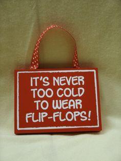 Image detail for -Flip Flops Sign – It's Never Too Cold for Flip Flops | Rapunzel's ...