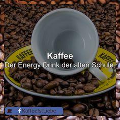 #Kaffee  Der Energy Drink der alten Schule.