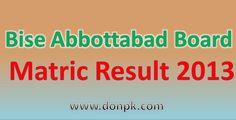check online bise abbottabad matric result 2014 on donpk.com.