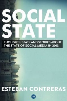 On B Nook --> Social State: Thoughts, Stats and Stories about the State of Social Media in 2013
