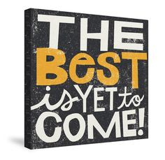 The Best is Yet to Come Canvas Wall Art – Laural Home