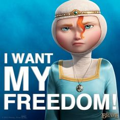 I want my freedom!