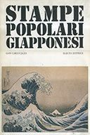 Stampe Popolari Giapponesi  introduzione dell'autore.  Calza Gian Carlo , Electa