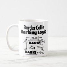 Border Collie Barking Logic Coffee Mug - decor diy cyo customize home #bordercollie