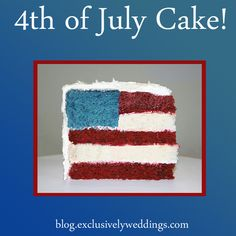 For a July 4th wedding or just for fun ... an American Flag Cake! ... Recipe and details: http://blog.exclusivelyweddings.com/2012/07/01/fourth-of-july-wedding/