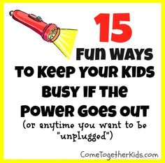 Ideas to do with Kids when the power goes out ~ cool ideas and you probably have most of the supplies already