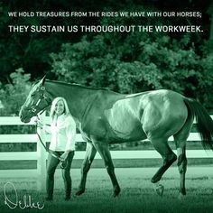 """""""We hold treasures from the rides we have with our horses; they sustain us throughout the workweek."""" – Debbie Disbrow on @LinkedIn #horses #quotesandsayings #thursdaythoughts #horseriding #cherish #sustainablesolutions"""
