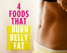 4+Foods+That+Burn+Belly+Fat++
