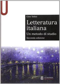 Letteratura italiana : un metodo di studio / Gino Tellini - Firenze : Le Monnier Università, cop. 2014