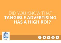 Did you know that tangible advertising has a high ROI?