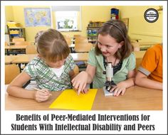 Benefits of Peer-Mediated Interventions for Students With Intellectual Disability and Peers