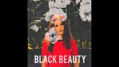 Lana Del Rey- Black Beauty (Official Audio)