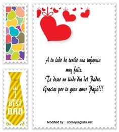 dedicatorias para el dia del Padre,descargar frases bonitas para el dia del Padre: http://www.consejosgratis.net/mensajes-dia-del-padre/