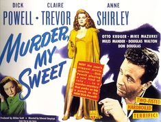 Lobby card for Murder, My Sweet, 1944, directed by Edward Dmytryk, and starring Dick Powell, Claire Trevor, and Anne Shirley.
