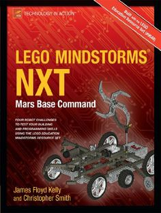 LEGO MINDSTORMS NXT: Mars Base Command (Technology in Action) by James Floyd Kelly. $21.36