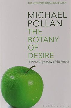 The Botany of Desire: A Plant's-eye View of the World by ... https://www.amazon.co.uk/dp/0747563004/ref=cm_sw_r_pi_dp_x_YDtWybKDWDZBP