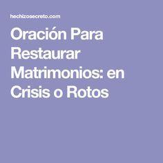 Oración Para Restaurar Matrimonios: en Crisis o Rotos