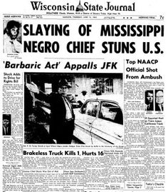 In 1963, civil rights activist Medgar Evers was shot outside his home in Jackson, Miss., just hours after President Kennedy pleaded in a national address for an end to racial discrimination. Read more: http://host.madison.com/archives/topics/pages_from_history/pages-from-history-june/article_4cee0bd6-f300-11e3-bfda-001a4bcf887a.html#ixzz37PZ0e82b