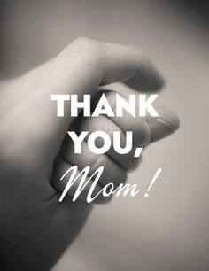 Thank you, Mom! #mutter #muttertag #mother #mothersday #words #love
