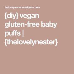 {diy} vegan gluten-free baby puffs   {thelovelynester}