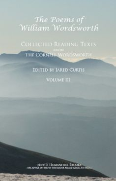 The Poems of William Wordsworth: Collected Reading Texts from the Cornell Wordsworth IN ONE VOLUME  Author: Curtis, Jared, ed.  £48.50