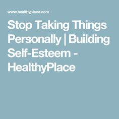 Taking things personally is a sign of low self-esteem. Find out tips on how to stop taking things personally. Mental Health News, Complicated Grief, Life Skills Class, Building Self Esteem, Feel Good Quotes, Understanding Anxiety, Coping Skills, Inspirational Message, Personal Development