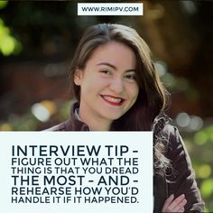 Interview tip - Figure out what the thing is that you dread the most and rehearse how you'd handle it if it happened.
