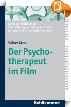 """Der Psychotherapeut im Film    ::  Schon kurz nach Entstehung der Psychoanalyse und des Films um 1900 gab es die ersten """"Seelenheiler"""" auf der Leinwand; ihre Geschichte wird bis heute erzählt. Das Hollywoodkino schuf Klischees des allwissenden Heilers, des bösen Seelenmanipulators und der liebenswert-schrulligen """"Shrinks"""". Die Figuren sind nicht nur von filmhistorischem Interesse, sondern prägen die Vorstellung vieler Patienten und Therapeuten darüber, wie """"richtige"""" Psychotherapie gel..."""