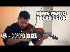 Hino CCB 454 Cidadão do Céu / Mais perto quero estar - Violino Mateus To...
