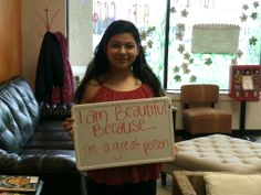 This is Carmen she took the I am beautiful campaign and told us she was beautiful because she's a great person!!