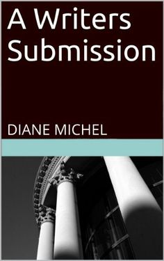 A Writer's Submission (The Professor's Girl) by Diane Michel, http://www.amazon.com/dp/B00HSXUING/ref=cm_sw_r_pi_dp_9-D2sb0EE5B1T
