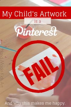 My Child's Artwork is a Pinterest Fail and why that makes me happy. The why behind Process Art and how children benefit from it.