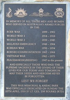 Plaque at ANZAC Memorial Park, Traralgon, Victoria. Memorial Museum, Memorial Park, Lest We Forget Anzac, Anzac Memorial, Malayan Emergency, Ww1 History, Thankful For Friends, Anzac Day, Over The Hill