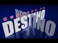 Senhora do Destino - Tema de Abertura(Completo) - YouTube