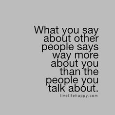 What You Say About Other People Says