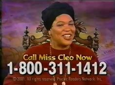 ah child, call Miss Cleo