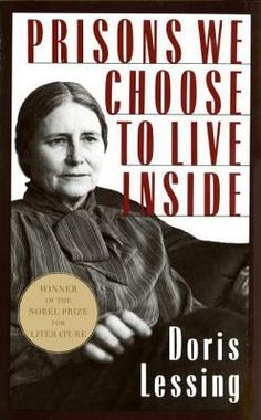NONFICTION/ESSAYS: Prisons We Choose to Live Inside by Doris Lessing