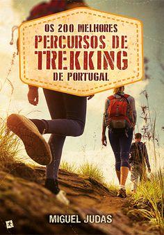 Os 200 Melhores Percursos de Trekking de Portugal Trekking, Portuguese Culture, Portugal Travel, Places To Go, Hiking, Adventure, Road Trips, Walks, Travelling