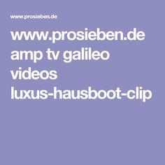 www.prosieben.de amp tv galileo videos luxus-hausboot-clip