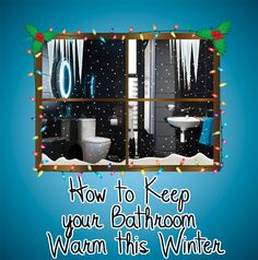 How to keep your bathroom warm this winter