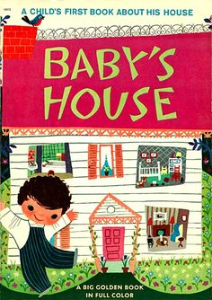 Mary Blair Baby's House. One of my favorite children's books was illustrated by Mary Blair