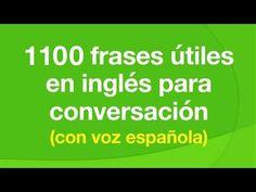 1100 frases útiles en inglés para conversación (con voz española) - YouTube